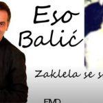 """EKSKLUZIVNA PROMOCIJA: Eso Balić """"Zaklela se srca dva"""" (VIDEO)"""