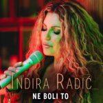 """PREMIJERA: Indira Radić """"Ne boli to"""" (VIDEO)"""